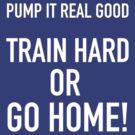 Train Hard by jscib