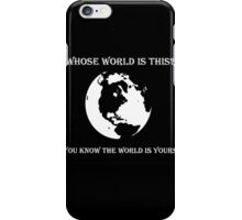 World is Yours iPhone Case/Skin