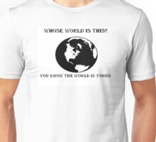 World is Yours White Unisex T-Shirt