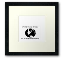 World is Yours White Framed Print