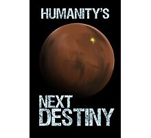 Humanity's Next Destiny Photographic Print