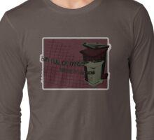 bin full of maggots Long Sleeve T-Shirt