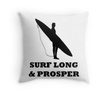SURF LONG AND PROSPER Throw Pillow