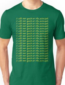 I will not quack at the principal. (Yellow) Unisex T-Shirt