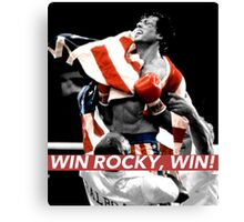 WIN ROCKY, WIN! Canvas Print