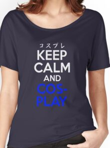 Keep Calm And Cosplay Shirt Women's Relaxed Fit T-Shirt