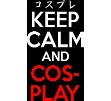 Keep Calm And Cosplay Shirt Photographic Print