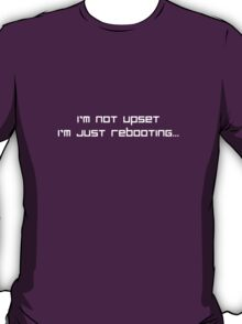 Just Rebooting... T-Shirt