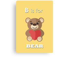 B is for ... Bear  Canvas Print