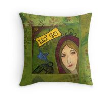 Let Go--Little Red Wisdom  Throw Pillow