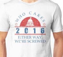 Who Cares 2016 President Unisex T-Shirt