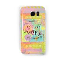 You are Worthy--Affirmations From Abba Samsung Galaxy Case/Skin