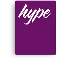 Hype Canvas Print