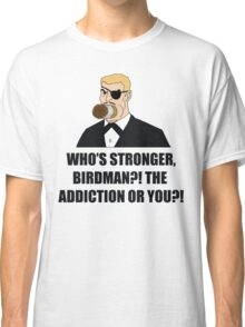 Who's Stronger Birdman?! Classic T-Shirt
