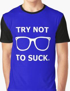 Try Not To Suck. - Joe Maddon Saying Graphic T-Shirt