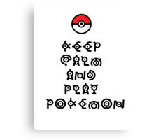 Pokemon - Keep Calm and Play Pokemon Canvas Print