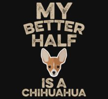 My Better Half Is A Chihuahua One Piece - Short Sleeve