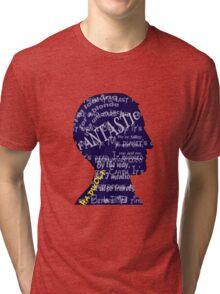 Fantastic! Tri-blend T-Shirt