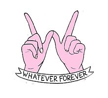 """""""Whatever Forever"""" by alexlidster"""