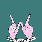 """Whatever Forever"" by alexlidster"