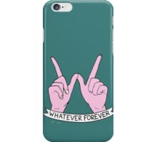 """Whatever Forever"" iPhone Case/Skin"