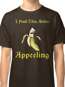 I Find This Attire Appeeling Classic T-Shirt