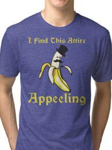 I Find This Attire Appeeling Tri-blend T-Shirt