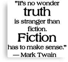 Truth is Stranger than Fiction (Mark Twain) Canvas Print