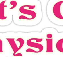 Let's Get Physical - Workout - T-Shirt Sticker
