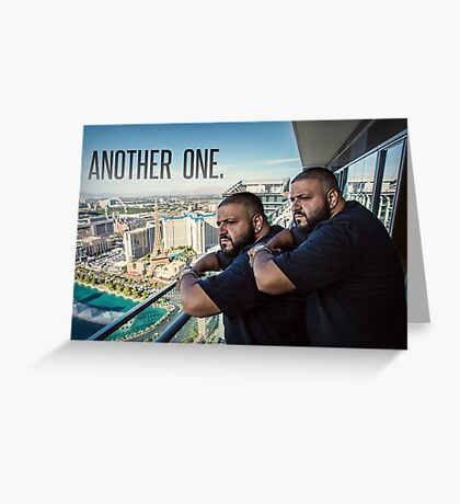 DJ Khaled - ''Another One''  Funny, Memes & Fashion  Greeting Card