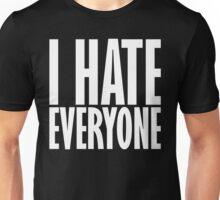 I Hate Everyone Unisex T-Shirt