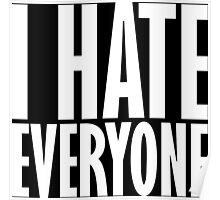I Hate Everyone Poster