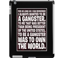 As Long As I Remember, I Always Wanted To Be A Gangster. iPad Case/Skin