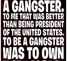 As Long As I Remember, I Always Wanted To Be A Gangster. by Rev. Shakes Spear