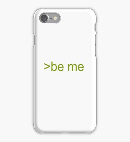 be me greentext iPhone Case/Skin