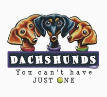 Dachshunds :: You Can't Have Just One One Piece - Short Sleeve