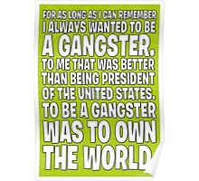 As Long As I Remember, I Always Wanted To Be A Gangster. - Green Poster