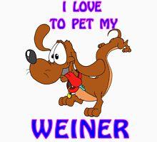 I Love to Pet MY Weiner Unisex T-Shirt