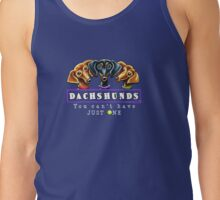 Dachshunds :: You Can't Have Just One {dark} Tank Top