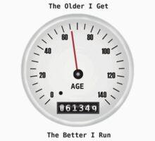 Older I Get, Better I Run T-Shirt