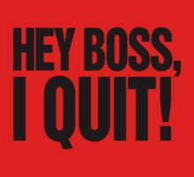 Hey Boss, I Quit! Kids Clothes