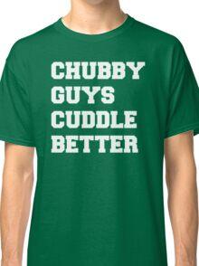 Chubby Guys Cuddle Better - White/Freshman Classic T-Shirt