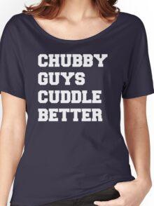 Chubby Guys Cuddle Better - White/Freshman Women's Relaxed Fit T-Shirt