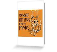 Beware Kittens from Mars Greeting Card