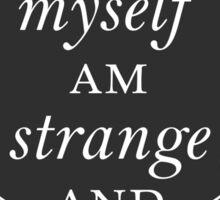 I Myself Am Strange and Unusual Sticker