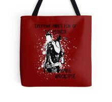 Everyone Makes Fun of the Redneck Until the Zombie Apocalypse Tote Bag