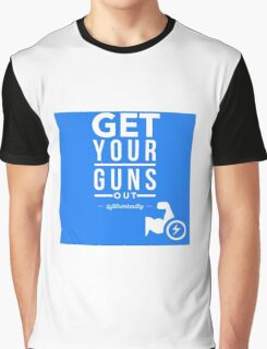 Get Your Guns Out Graphic T-Shirt