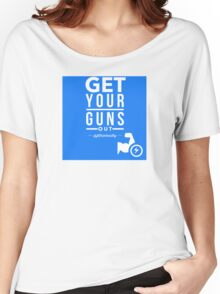 Get Your Guns Out Women's Relaxed Fit T-Shirt