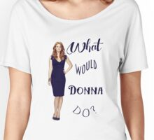 What would Donna do? Women's Relaxed Fit T-Shirt