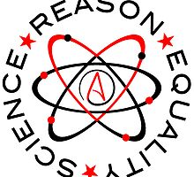 Science Reason Equality  by WFLAtheism